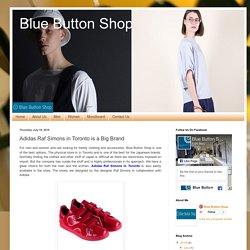 Adidas Raf Simons in Toronto is a Big Brand