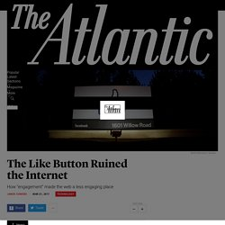 How the Like Button Ruined the Internet - The Atlantic