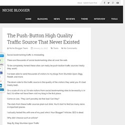 The Push-Button High Quality Traffic Source That Never Existed
