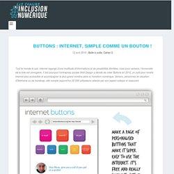 Buttons : Internet, simple comme un bouton !
