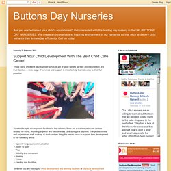 Buttons Day Nurseries: Support Your Child Development With The Best Child Care Center!