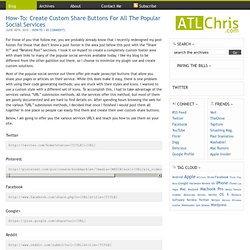How-To: Create Custom Share Buttons For All The Popular Social Services - ATLChris | Chris Lentz