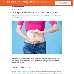 7+ Butyrate Benefits + Side Effects & Sources