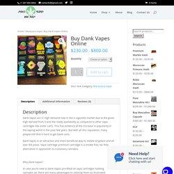 Buy Dank Vapes Online - Pro Hemp 420