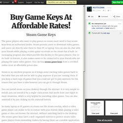 Buy Game Keys At Affordable Rates!