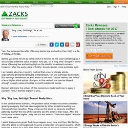 """""""Buy Low, Sell High"""" is a Lie - April 28, 2017 - Zacks.com"""