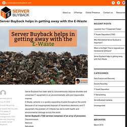 Server Buyback helps in getting away with the E-Waste - ITAD Services