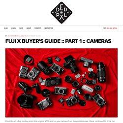 Fuji X Buyer's Guide