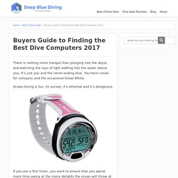 Buyers Guide to Finding the Best Dive Computers 2017 - Scuba Diving Gear
