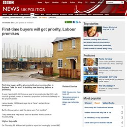 First-time buyers will get priority, Labour promises