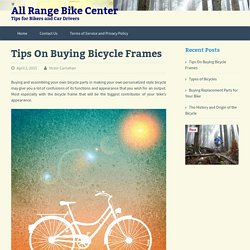 Tips On Buying Bicycle Frames - All Range Bike Center