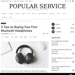5 Tips on Buying Your First Bluetooth Headphones