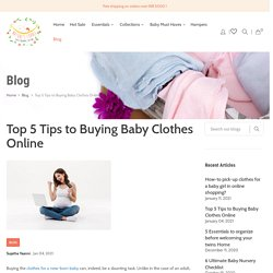 Top 5 Tips to Buying Baby Clothes Online – Nature's Cuddle.in