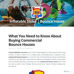 Tips to Buy Commercial Bounce House