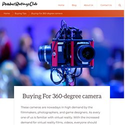Buying For 360-degree camera