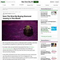 Save The Most By Buying Diamond Jewelry in This Month - New York City, NY Patch