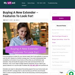 Buying A New Extender – Features To Look For!
