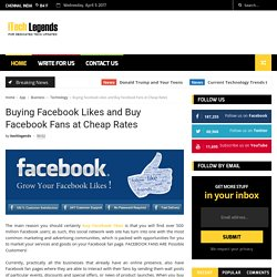Buying Facebook Likes and Buy Facebook Fans at Cheap Rates - ItechLegends - Tech News - Itechlegends.com