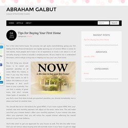 Abraham Galbut - Tips For Buying Your First Home