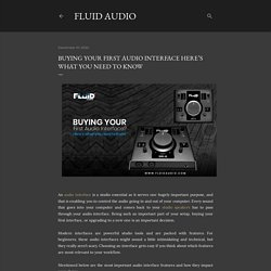 Buying your First Audio Interface Here's What You Need To Know