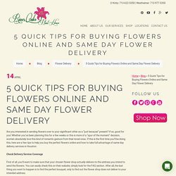 5 Quick Tips for Buying Flowers Online and Same Day Flower Delivery