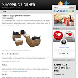 Tips For Buying Wicker Furniture ~ Shopping Corner