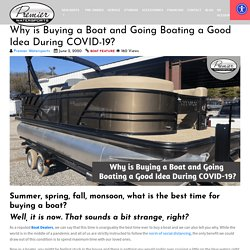 Why is Buying a boat and going boating a good idea During COVID-19?