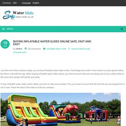 Buying inflatable water slides online safe, fast and easy