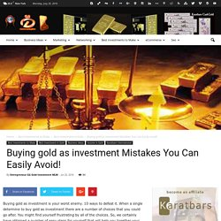 Buying gold as investment Mistakes You Can Easily Avoid!