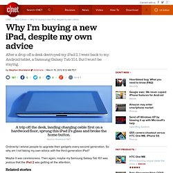 Why I'm buying a new iPad, despite my own advice