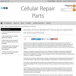 Buying iPhone Repair Kit for a Quick and Easy Fix for Your Phone - Cellular Repair Parts