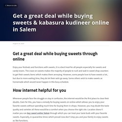 Get a great deal while buying sweets & kabasura kudineer online in Salem