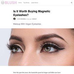 Is It Worth Buying Magnetic Eyelashes