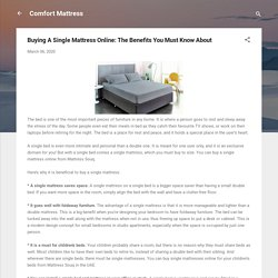 Buying A Single Mattress Online: The Benefits You Must Know About