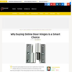 Why buying Online Door Hinges is a Smart Choice