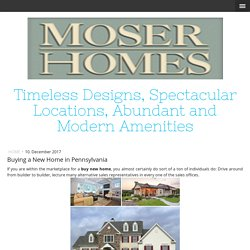 Buying a New Home in Pennsylvania - moserhomes