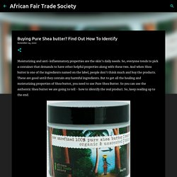 Buying Pure Shea butter? Find Out How To Identify