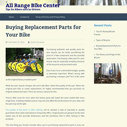 Buying Replacement Parts for Your Bike - All Range Bike Center