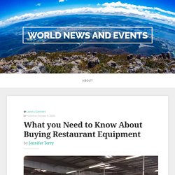 What you Need to Know About Buying Restaurant Equipment