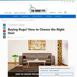 Buying Rugs? How to Choose the Right One!