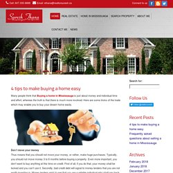 4 tips to make buying a home easy - Selling or Buying a home in Mississauga