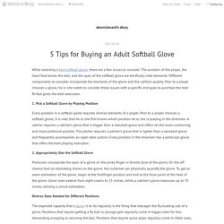 5 Tips for Buying an Adult Softball Glove - dennislward's diary