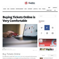 Buying Tickets Online is Very Comfortable