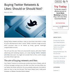 Buying Twitter Retweets & Likes: Should Or Should Not?