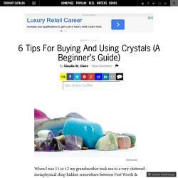 6 Tips For Buying And Using Crystals (A Beginner's Guide)