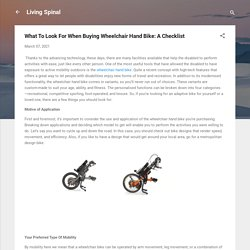 What To Look For When Buying Wheelchair Hand Bike: A Checklist