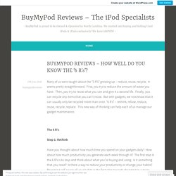 """BUYMYPOD REVIEWS – HOW WELL DO YOU KNOW THE """"6 R's""""? – BuyMyPod Reviews – The iPod Specialists"""