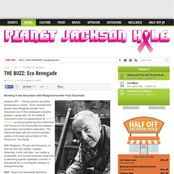 THE BUZZ: Eco Renegade – Planet Jackson Hole