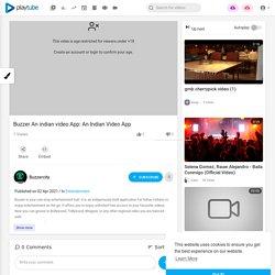 Buzzer An indian video App: An Indian Video App