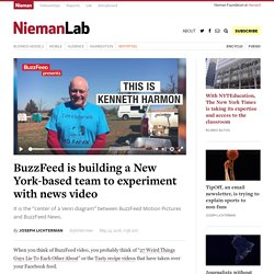 BuzzFeed is building a New York-based team to experiment with news video